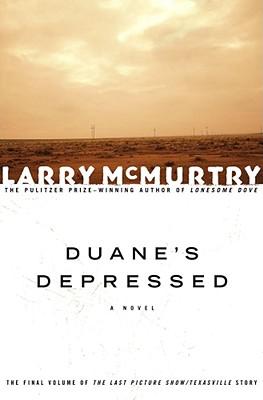 Duane's Depressed: A Novel (Last Picture Show Trilogy), McMurtry, Larry