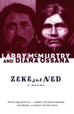 Zeke and Ned, McMurtry, Larry; Ossana, Diana