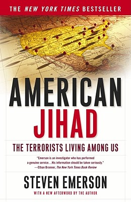 American Jihad: The Terrorists Living Among Us, Steven Emerson (Author)