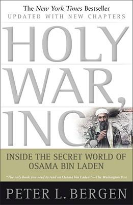 Holy War, Inc.: Inside the Secret World of Osama bin Laden, Bergen, Peter L.