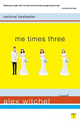 Image for ME TIMES THREE : A NOVEL