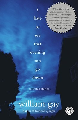 Image for I Hate To See That Evening Sun Go Down: Collected Stories