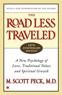 The Road Less Traveled, 25th Anniversary Edition : A New Psychology of Love, Traditional Values and Spiritual Growth, M. SCOTT PECK
