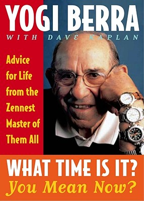 Image for What Time Is It? You Mean Now?: Advice for Life from the Zennest Master of Them All