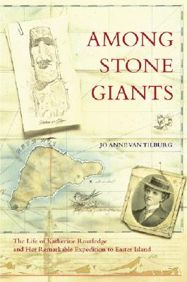 Image for Among Stone Giants: The Life of Katherine Routledge and Her Remarkable Expedition to Easter Island (Lisa Drew Books)