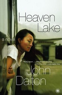 Heaven Lake: A Novel, Dalton, John