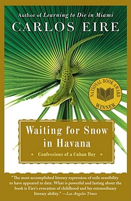 Waiting for Snow in Havana: Confessions of a Cuban Boy, Eire, Carlos