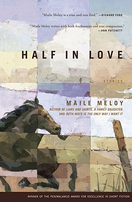Half in Love: Stories, Meloy, Maile
