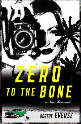 Image for Zero to the Bone: A Nina Zero Novel (Nina Zero Novels)