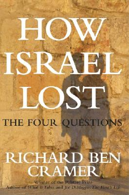 How Israel Lost: The Four Questions, Cramer, Richard Ben