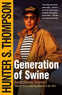 Image for Generation of Swine: Tales of Shame and Degradation in the '80's