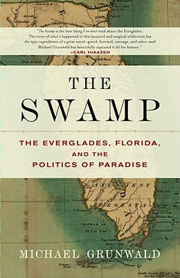 Image for The Swamp: The Everglades, Florida, and the Politics of Paradise