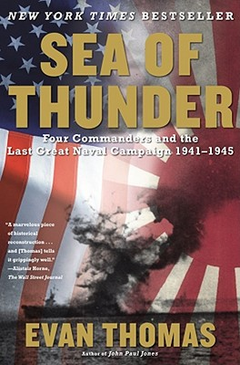 Sea of Thunder: Four Commanders and the Last Great Naval Campaign 1941-1945, Evan Thomas