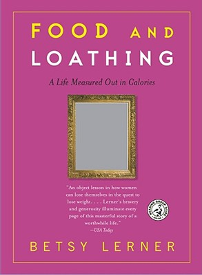 Image for Food and Loathing: A Life Measured Out in Calories