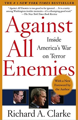 Against All Enemies: Inside America's War on Terror, Clarke, Richard A.