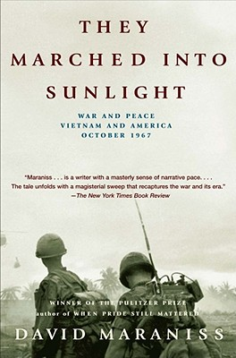 THEY MARCHED INTO SUNLIGHT : WAR AND PEA, DAVID MARANISS