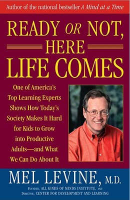 Ready or Not, Here Life Comes, Mel Levine M.D.
