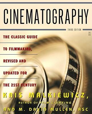 Cinematography: Third Edition, Kris Malkiewicz, M. David Mullen ASC