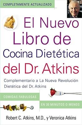 Image for El Nuevo Libro de Cocina Dietetica del Dr. Atkins (Dr. Atkins' Quick & Easy New: Complementario a La Nueva Revolucion Dietetica del Dr. Atkins ... New Diet Revolution) (Spanish Edition)