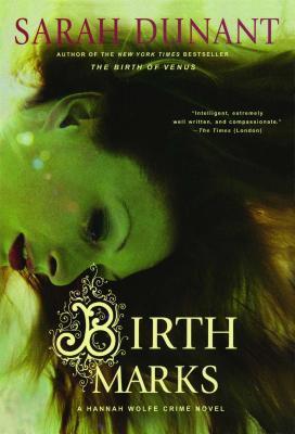 Birth Marks : A Hannah Wolfe Crime Novel, SARAH DUNANT