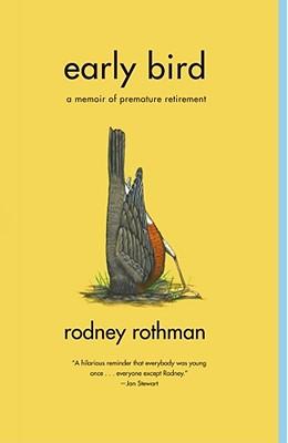 Early Bird, Rothman, Rodney