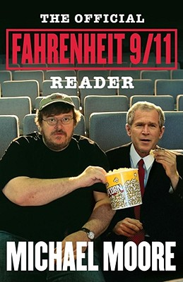 The Official Fahrenheit 9/11 Reader, Moore, Michael