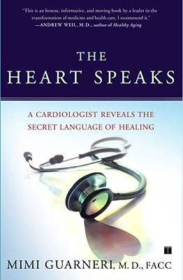 Image for HEART SPEAKS, THE A CARDIOLOGIST REVEALS THE SECRET LANGUAGE OF HEALING