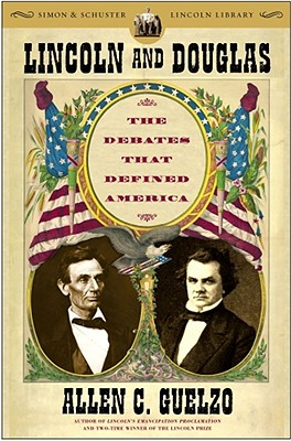 Image for Lincoln and Douglas: The Debates that Defined America (Simon & Schuster Lincoln Library)