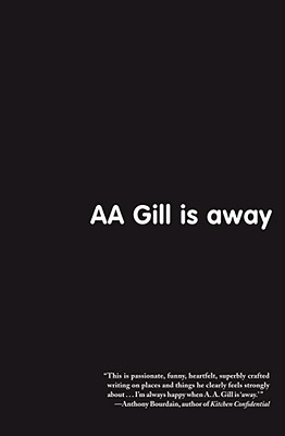 Image for AA Gill is Away