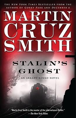 Stalin's Ghost: An Arkady Renko Novel, Martin Cruz Smith