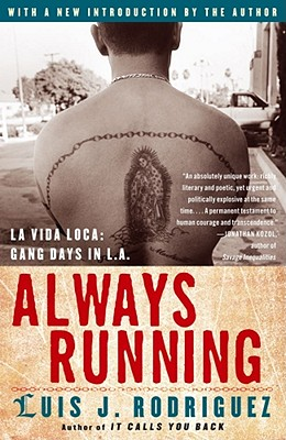 Always Running: La Vida Loca: Gang Days in L.A., LUIS J. RODRIGUEZ