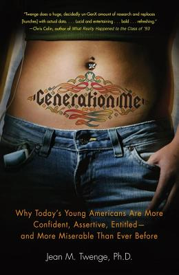 "Image for ""Generation Me: Why Today's Young Americans Are More Confident, Assertive, Entitled--and More Miserable Than Ever Before"""