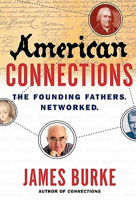 American connections: the founding fathers, networked, Burke, James Lee