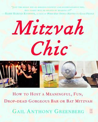 MITZVAHCHIC : HOW TO HOST A MEANINGFUL, GAIL ANTH GREENBERG
