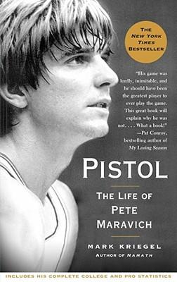 PISTOL : THE LIFE OF PETE MARAVICH, MARK KRIEGEL