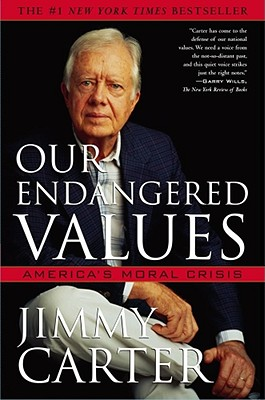 Our Endangered Values: America's Moral Crisis, Carter, Jimmy