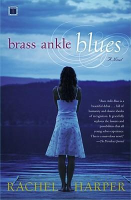 Brass Ankle Blues: A Novel, Rachel M. Harper
