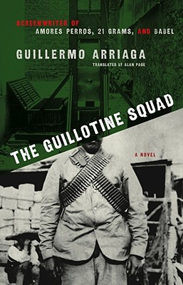 The Guillotine Squad, Arriaga, Guillermo