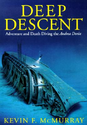 Image for Deep Descent: Adventure and Death Diving the Andrea Doria