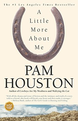 A Little More About Me, Pam Houston