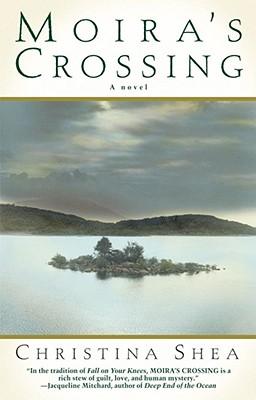 Moira's Crossing: A Novel, Shea, Christina