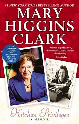 Kitchen Privileges: A Memoir, Clark, Mary Higgins