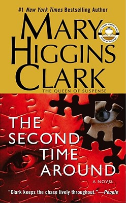 The Second Time Around: A Novel, MARY HIGGINS CLARK