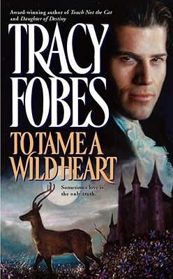 To Tame a Wild Heart (Sonnet Books), Tracy Fobes