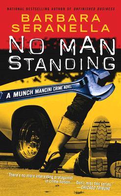 No Man Standing  A Munch Mancini Crime Novel, Seranella, Barbara