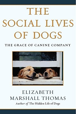 Image for The Social Lives of Dogs: The Grace of Canine Company