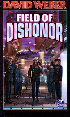 Image for Field of Dishonor (Honor Harrington #4)