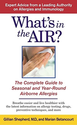 Image for What's in the Air?: The Complete Guide to Seasonal and Year-Round Airborne Allergies
