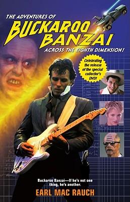 The Adventures of Buckaroo Banzai Across the Eighth Dimention, Rauch, Earl Mac