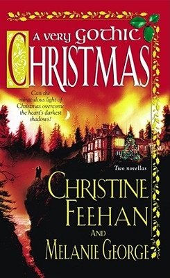A Very Gothic Christmas (Holiday Classics), CHRISTINE FEEHAN, MELANIE GEORGE